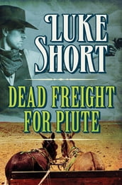 Dead Freight for Piute