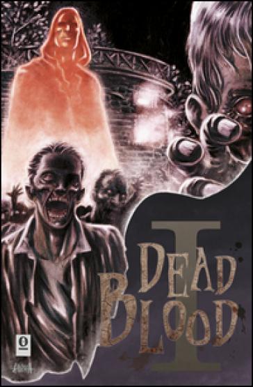 Dead blood. 1. - M. Grotti | Rochesterscifianimecon.com