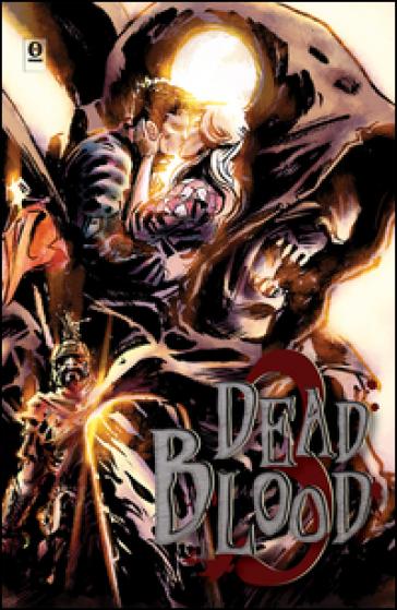 Dead blood. 3.