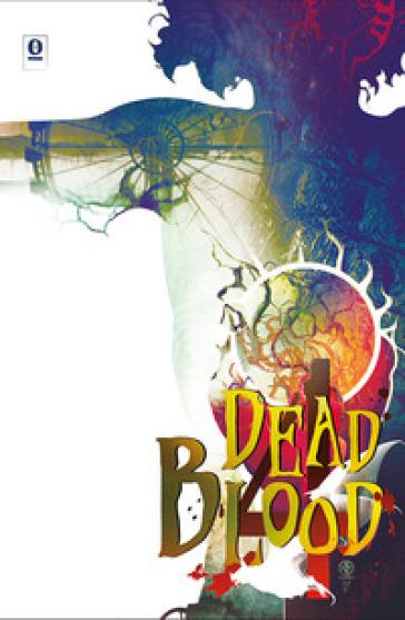 Dead blood. 4.