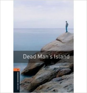 Dead man's island. Oxford bookworms library. Livello 2. Con CD Audio