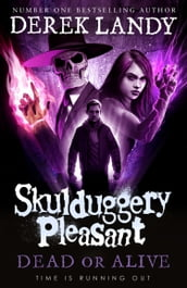 Dead or Alive (Skulduggery Pleasant, Book 14)