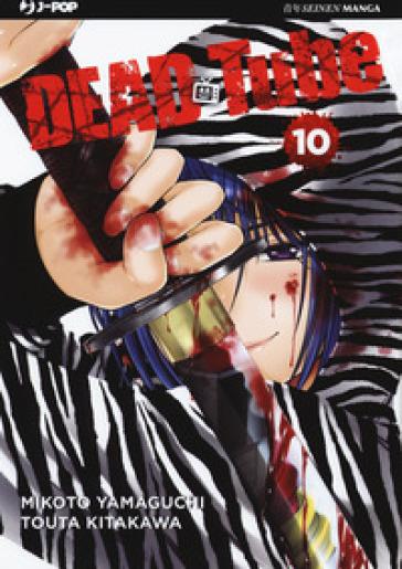 Dead tube. 10. - Mikoto Yamaguchi  