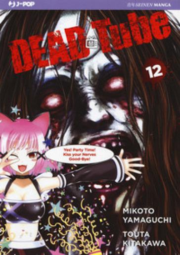 Dead tube. 12. - Mikoto Yamaguchi pdf epub