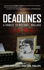 Deadlines: A Tribute to William E. Wallace