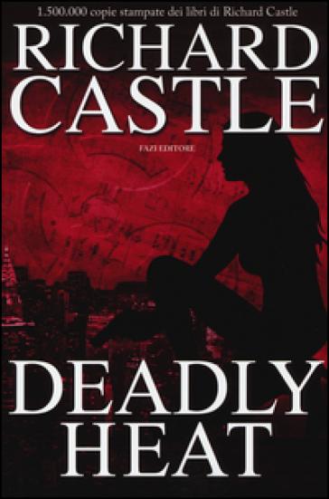 Deadly heat - Richard Castle pdf epub
