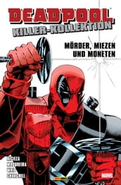 Deadpool Killer-Kollektion 1 - Mörder, Miezen und Moneten