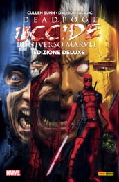 Deadpool Uccide L universo Marvel