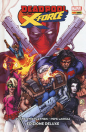 Deadpool contro X-Force. Ediz. deluxe