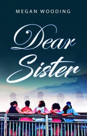Dear Sister: A Letter to the Sisterhood