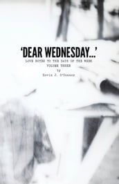 Dear Wednesday  Love Notes to the Days of the Week, Volume Three