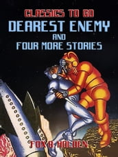 Dearest Enemy and four more Stories
