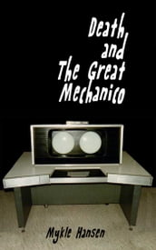 Death And The Great Mechanico