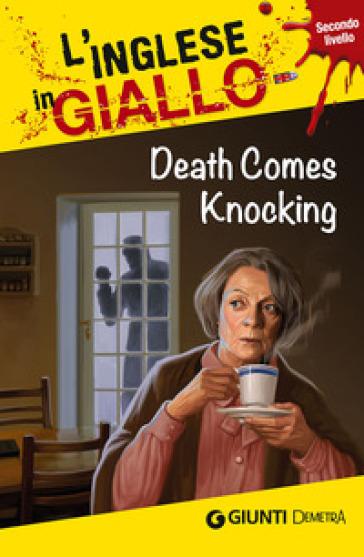 Death comes knocking. I racconti che migliorano il tuo inglese! Secondo livello - Oliver Astley |