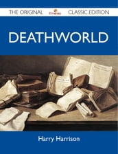 Deathworld - The Original Classic Edition