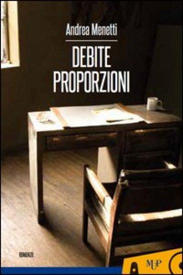Debite proporzioni - Andrea Menetti |