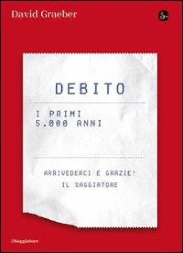 Debito. I primi 5000 anni - David Graeber  