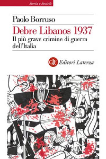 Debre Libanos 1937. Il più grave crimine di guerra dell'Italia - Paolo Borruso | Thecosgala.com