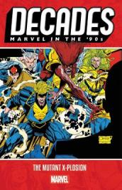Decades: Marvel In The 90s - The Mutant X-plosion