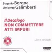 Il Decalogo. Con CD Audio. 6.Non commettere atti impuri