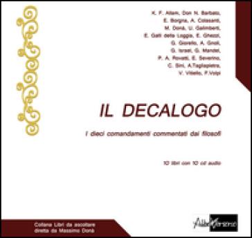 Il Decalogo. I dieci comandamenti commentati dai filosofi. Con 10 CD Audio (10 vol.)