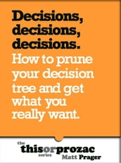 Decisions Decisions Decisions: How To Prune Your Decision Tree And Get What You Really Want