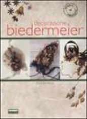 Decorazione Biedermeier. Ediz. illustrata