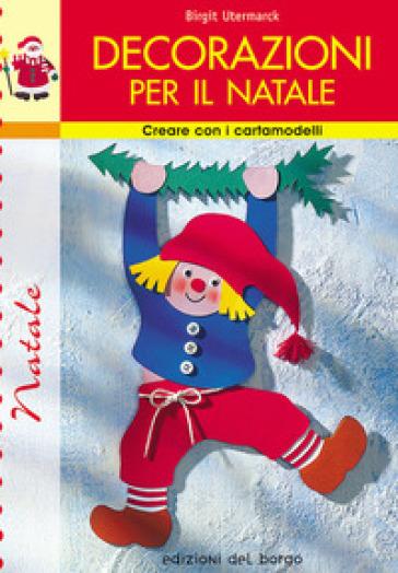 Decorazioni per il natale birgit utermarck libro - Decorazioni per il natale ...