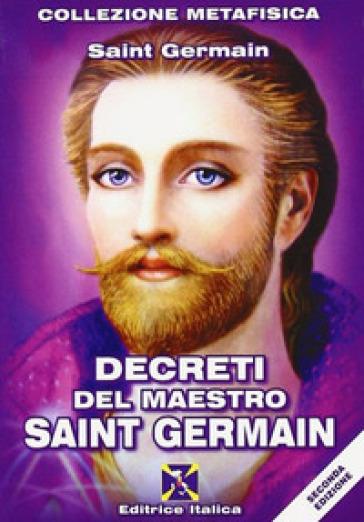 Decreti del maestro Saint Germain - Saint-Germain (conte di) |