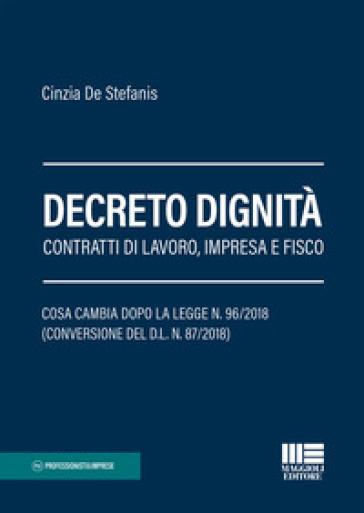 Decreto dignità. Contratti di lavoro, impresa e fisco