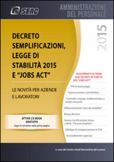 Decreto semplificazioni, legge di stabilità 2015 e jobs act. Le novità per aziende e lavoratori - Centro studi normativa del lavoro |