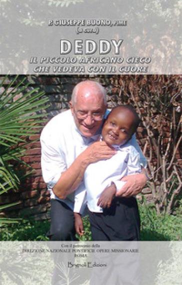 Deddy. Il piccolo africano cieco che vedeva con il cuore - Giuseppe Buono | Ericsfund.org