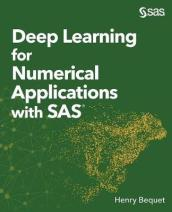 Deep Learning for Numerical Applications with SAS