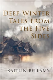 Deep Winter Tales from The Five Sides