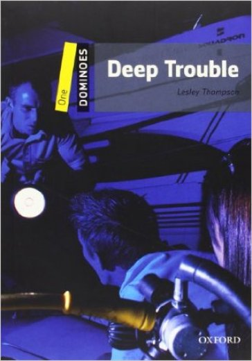 Deep trouble. Dominoes. Livello 1. Con CD-ROM. Con Multi-ROM