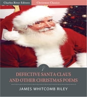 A Defective Santa Claus and Other Collected Poems (Illustrated Edition)