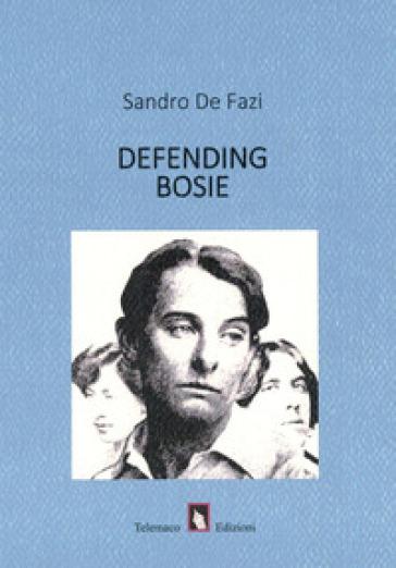 Defending Bosie - Sandro De Fazi | Rochesterscifianimecon.com
