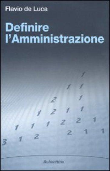 Definire l'amministrazione - Flavio De Luca |