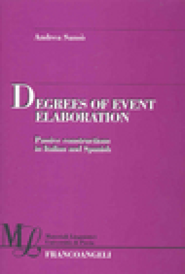 Degrees of event elaboration. Passive constructions in Italian and Spanish