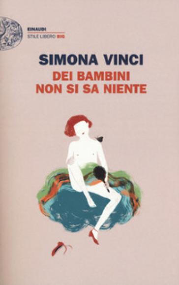 Dei bambini non si sa niente - Simona Vinci |