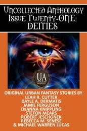 Deities: A Collected Uncollected Anthology