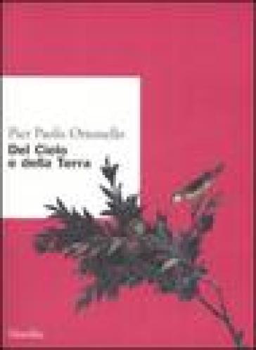 Del cielo e della terra - Pier Paolo Ottonello |