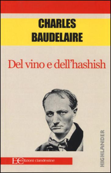 Del vino e dell'hashish - Charles Baudelaire |