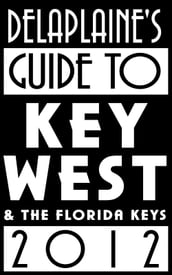 Delaplaine s 2012 Guide to Key West & the Florida Keys