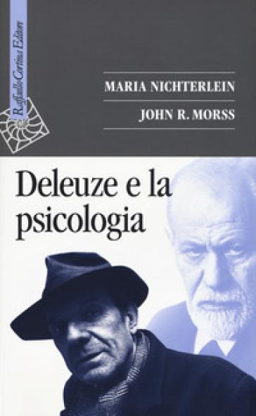 Deleuze e la psicologia - Maria Nichterlein |
