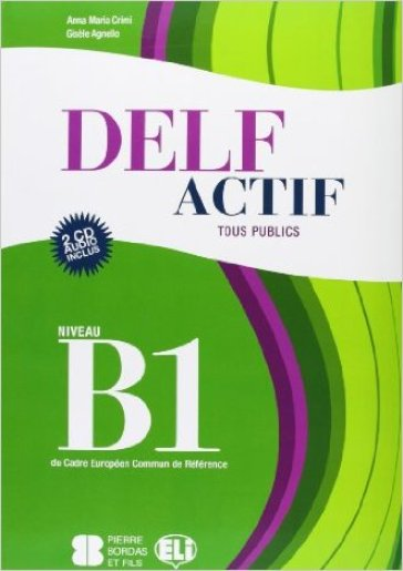 Delf actif. B1 adultes. Per la Scuola media. Con CD Audio