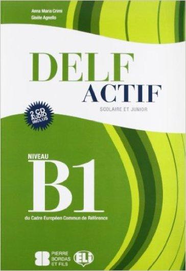 Delf actif. B1 scolaire. Per la Scuola media. Con CD Audio - Anna Maria Crimi |