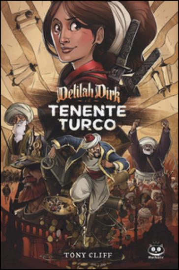 Delilah Dirk e il tenente turco. Delilah Dirk - Tony Cliff pdf epub