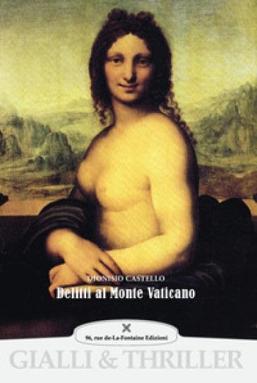 Delitti al Monte Vaticano. Ediz. illustrata - Dionisio Castello   Jonathanterrington.com