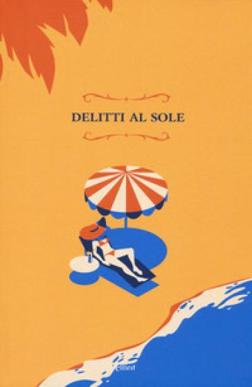 Delitti al sole - F. Toscano |